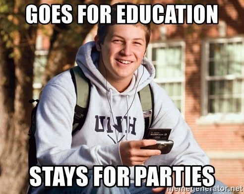College Freshman - Goes for education stays for parties