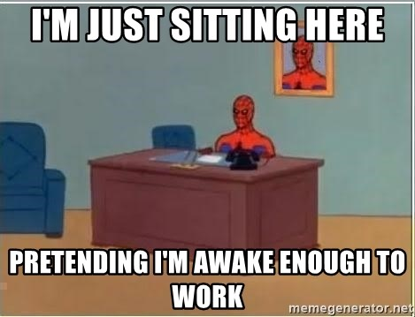 Spiderman Desk - I'm just sitting here Pretending I'm awake enough to work