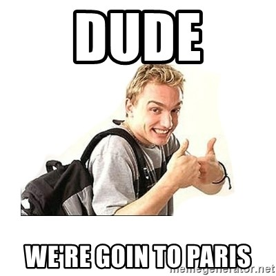 dude youre getting a dell guy - DUDE We're goin to paris
