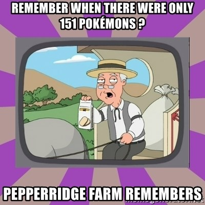 Pepperidge Farm Remembers FG - remember when there were only 151 pokémons ? pepperridge farm remembers