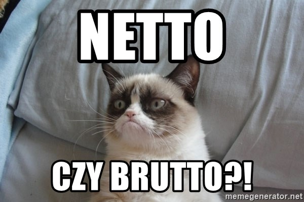 Grumpy cat good - Netto czy brutto?!