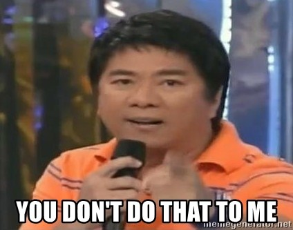 willie revillame you dont do that to me - YOU DOn't do that to me