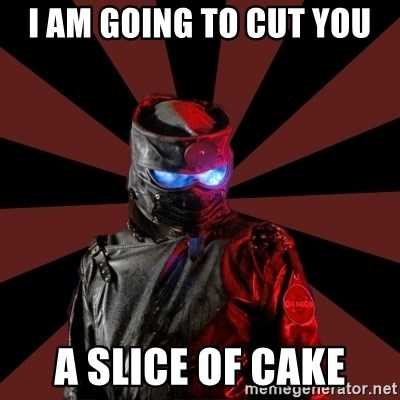 Seemingly Sinister Repo Man - I am going to cut you a slice of cake