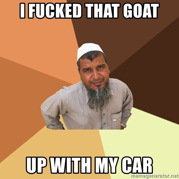 Ordinary Muslim Man - I fucked that goat up with my car