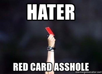 red card asshole - hater red card asshole
