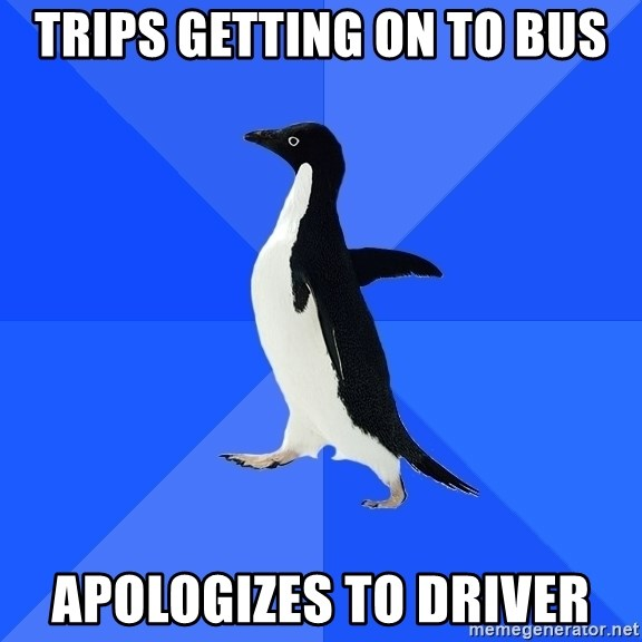 Socially Awkward Penguin - TRIPS GETTING ON TO BUS APOLOGIZES TO DRIVER