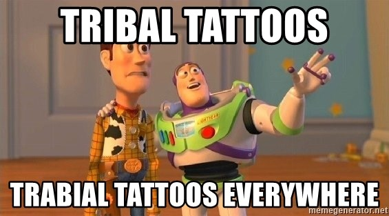 Consequences Toy Story - Tribal tattoos trabial tattoos everywhere