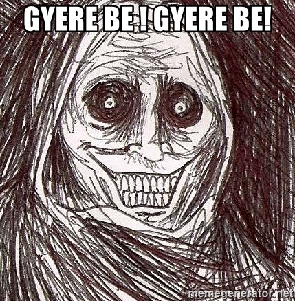 Never alone ghost - gyere be ! gyere be!