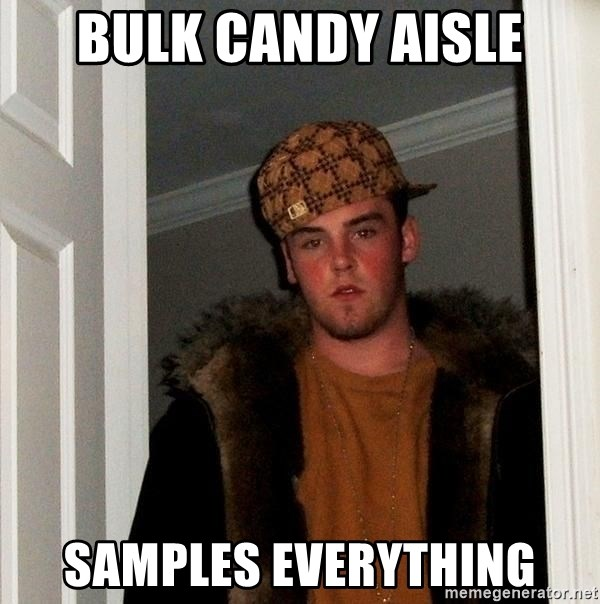 Scumbag Steve - Bulk candy aisle samples everything