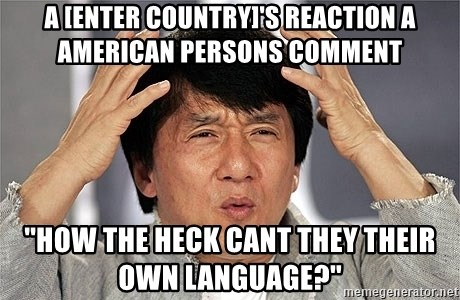 Jackie Chan - a [enter country]'s reaction a american persons comment ''how the heck cant they their own language?''