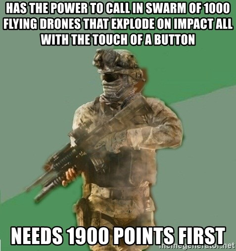 philosoraptor call of duty - Has the power to call in swarm of 1000 flying drones that explode on impact all with the touch of a button needs 1900 points first