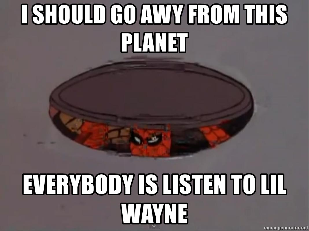 Spiderman in Sewer - I SHOULD GO AWY FROM THIS PLANET EVERYBODY IS LISTEN TO LIL WAYNE