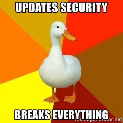 Technologically Impaired Duck - updates security breaks everything