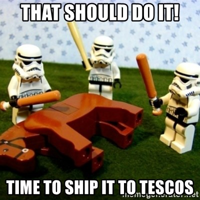 Beating a Dead Horse stormtrooper - THAT SHOULD DO IT! TIME TO SHIP IT TO TESCOS