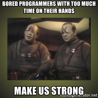 Star Trek: Pakled - BORED PROGRAMMERS WITH TOO MUCH TIME ON THEIR HANDS MAKE US STRONG