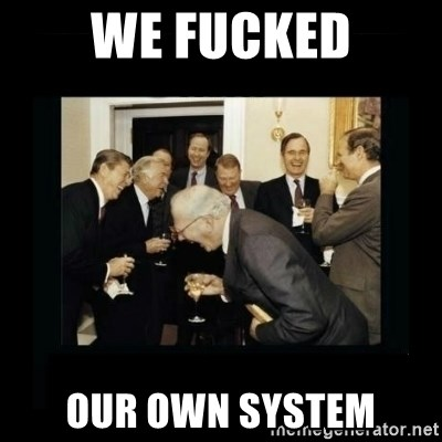 Rich Men Laughing - we fucked our own system