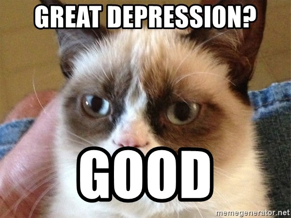 Angry Cat Meme - Great depression? good