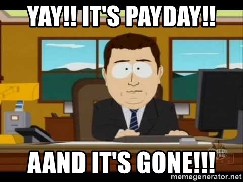 south park aand it's gone - YAY!! It's Payday!! AAND it's gone!!!