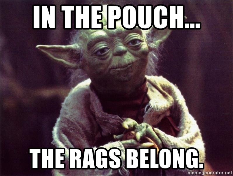 Yoda - In the pouch... The rags belong.