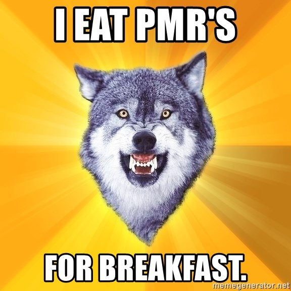 Courage Wolf - I EAT PMR'S FOR BREAKFAST.