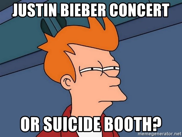 Futurama Fry - justin bieber concert or suicide booth?
