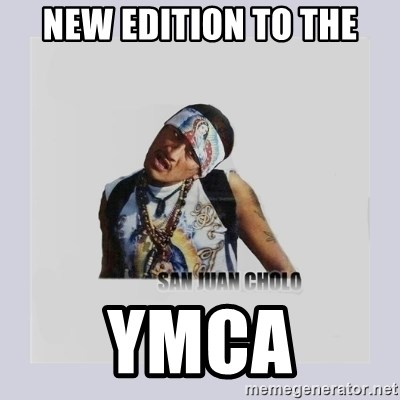 san juan cholo - NEW EDITION TO THE YMCA