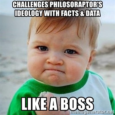 Victory Baby - challenges philosoraptor's ideology with facts & data Like a Boss