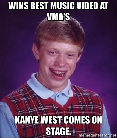 Bad Luck Brian - wins best music video at vma's  Kanye west comes on stage.
