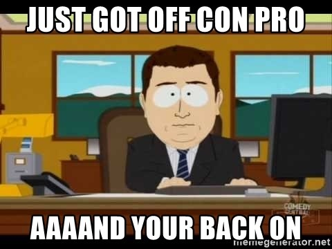 south park aand it's gone - just got off con pro aaaand your back on