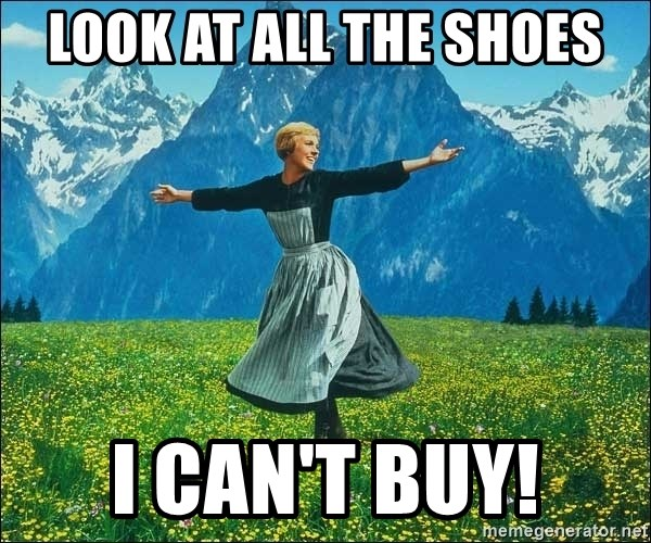 Look at all the things - Look at all the shoes i can't buy!