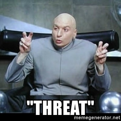 "dr. evil quotation marks -  ""Threat"""