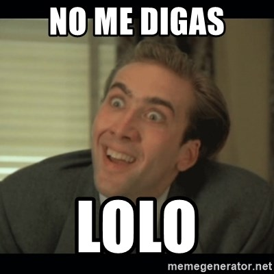 Nick Cage - NO ME DIGAS LOLO