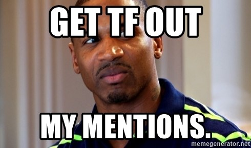 Stevie j - GET TF OUT MY MENTIONS.