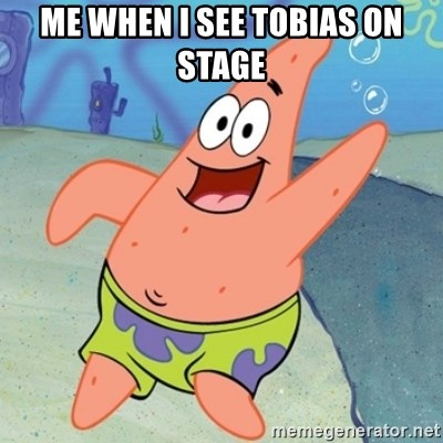 Panxo Po wn - ME WHEN I SEE TOBIAS ON STAGE