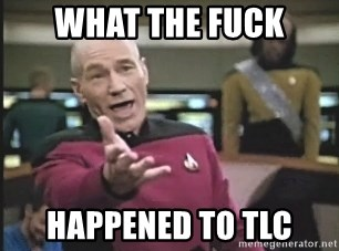 Picard Wtf - what the fuck happened to tlc