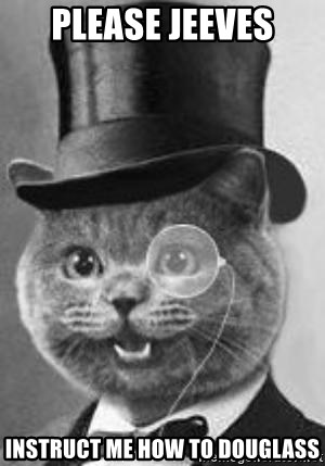 Monocle Cat - please jeeves instruct me how to douglass