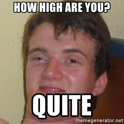 10guy - How high are you? quite