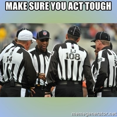 NFL Ref Meeting - MAKE SURE YOU ACT TOUGH