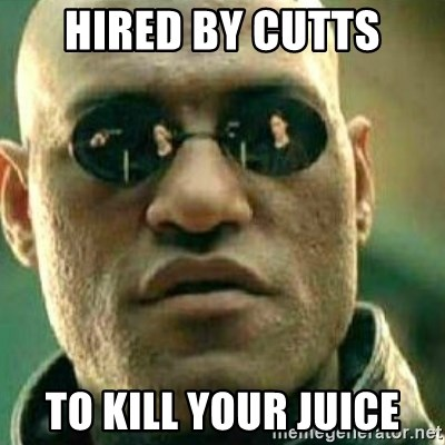 What If I Told You - Hired by Cutts To kill your jUice