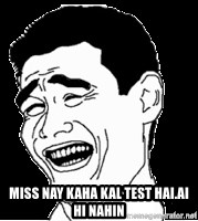 Laughing -  miss nay kaha kal test hai.ai hi nahin