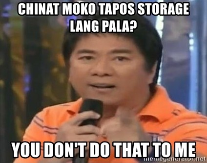 willie revillame you dont do that to me - CHINAT MOKO TAPOS STORAGE LANG PALA? YOU DON'T DO THAT TO ME