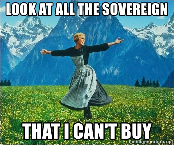 Look at all the things - look at all the sovereign that i can't buy