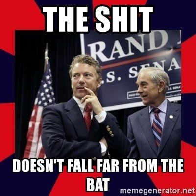 Rand Paul - The shit doesn't fall far from the bat