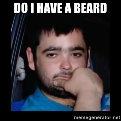 just waiting for a mate - DO I HAVE A BEARD