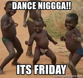 african children dancing - DANCE NIGGGA!! ITS FRIDAY