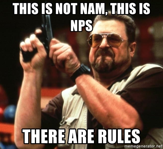 Big Lebowski - THIS IS NOT NAM, THIS IS NPS THERE ARE RULES