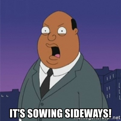 ollie williams -  IT'S SOWING SIDEWAYS!