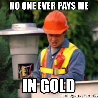 No One Ever Pays Me in Gum - No one ever pays me In Gold
