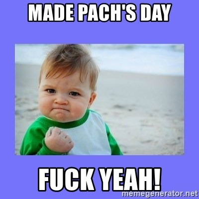 Baby fist - Made Pach's Day Fuck Yeah!