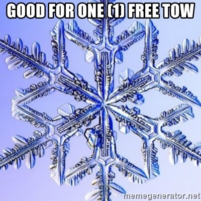 Special Snowflake meme - good for one (1) free tow